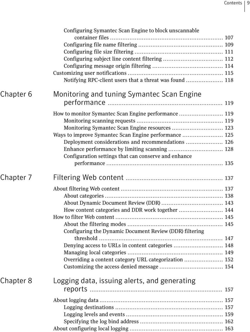 .. 118 Chapter 6 Monitoring and tuning Symantec Scan Engine performance... 119 How to monitor Symantec Scan Engine performance... 119 Monitoring scanning requests.