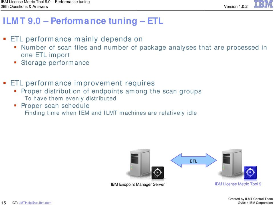 analyses that are processed in one ETL import Storage performance ETL performance improvement requires Proper