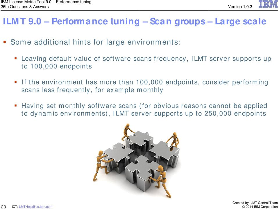 of software scans frequency, ILMT server supports up to 100,000 endpoints If the environment has more than