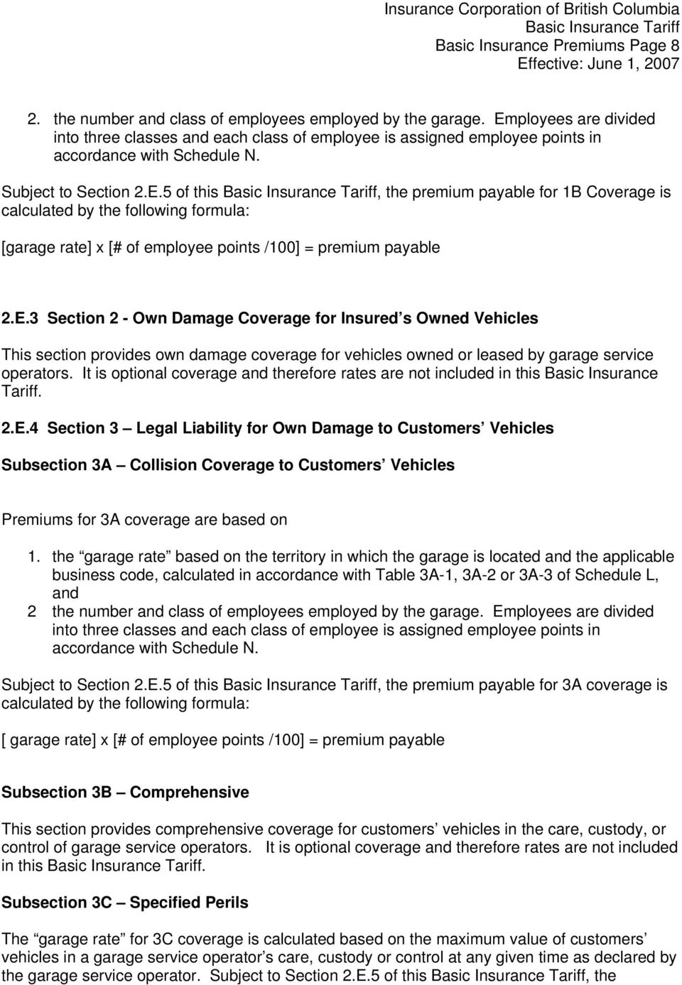 E.3 Section 2 - Own Damage Coverage for Insured s Owned Vehicles This section provides own damage coverage for vehicles owned or leased by garage service operators.