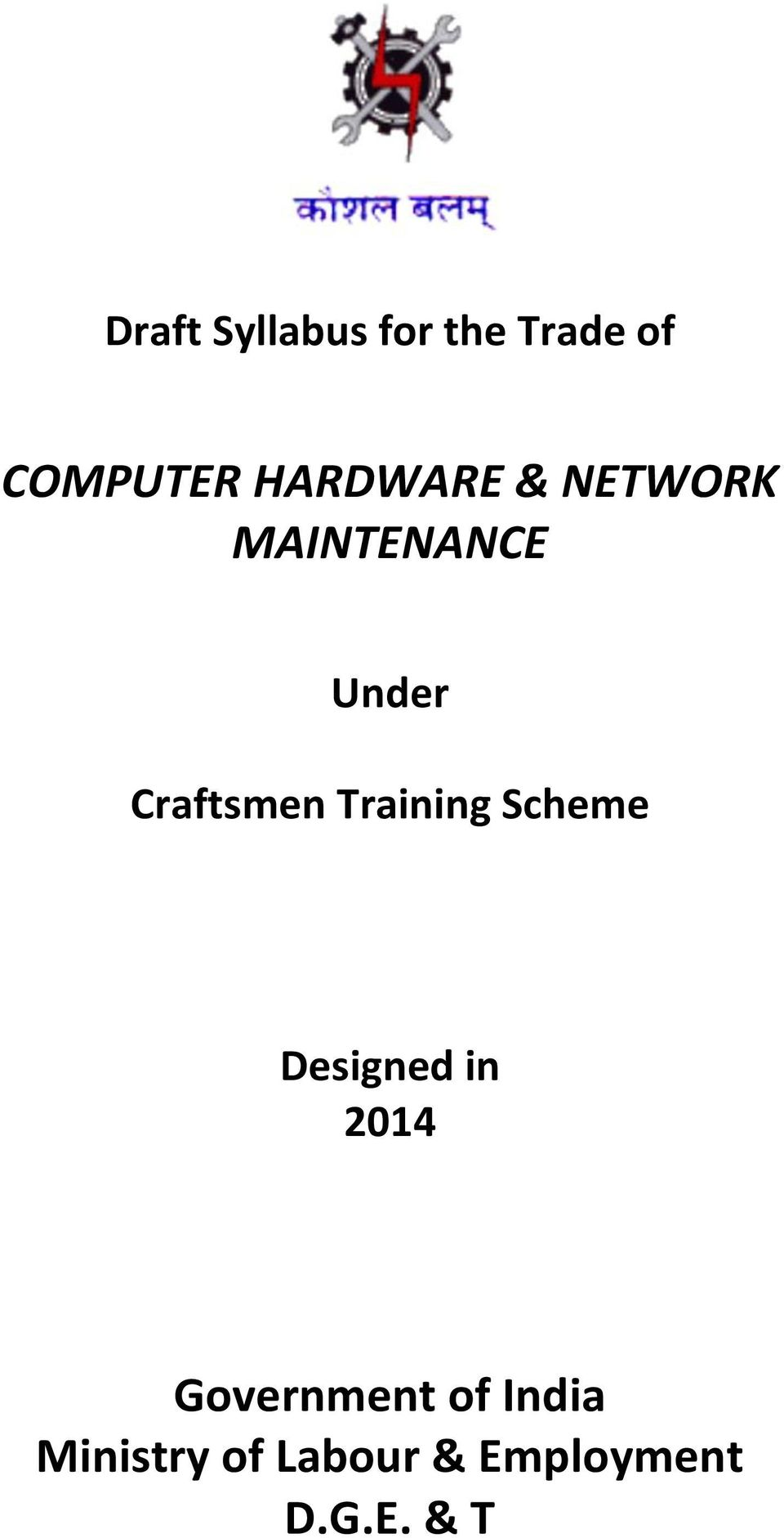 Craftsmen Training Scheme Designed in 2014