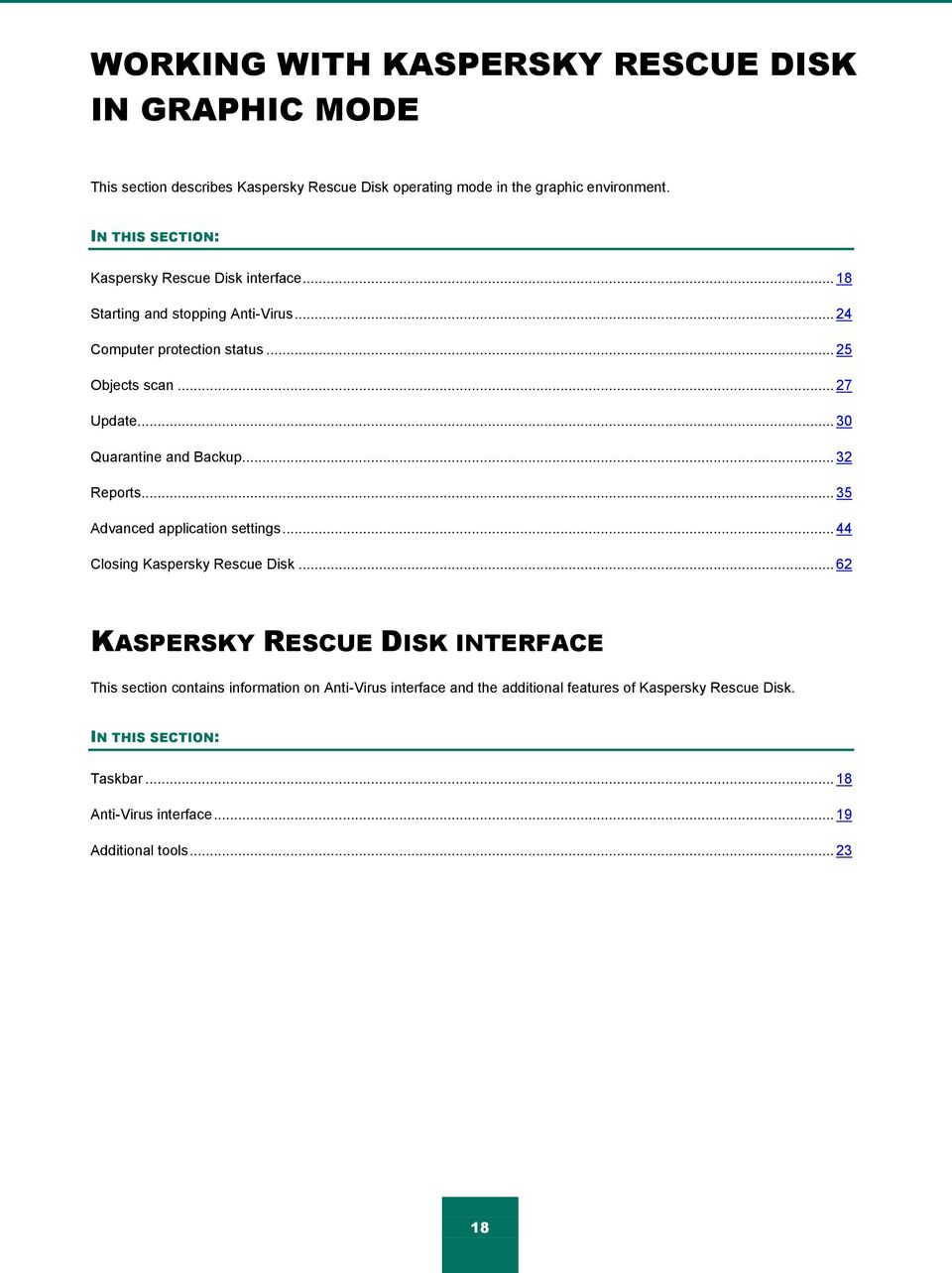 .. 30 Quarantine and Backup... 32 Reports... 35 Advanced application settings... 44 Closing Kaspersky Rescue Disk.