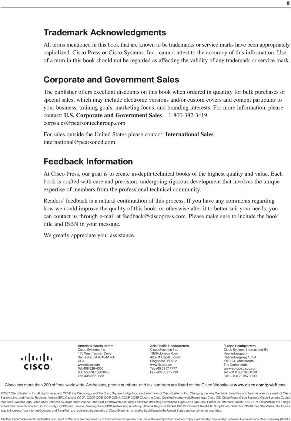 Corporate and Government Sales The publisher offers excellent discounts on this book when ordered in quantity for bulk purchases or special sales, which may include electronic versions and/or custom