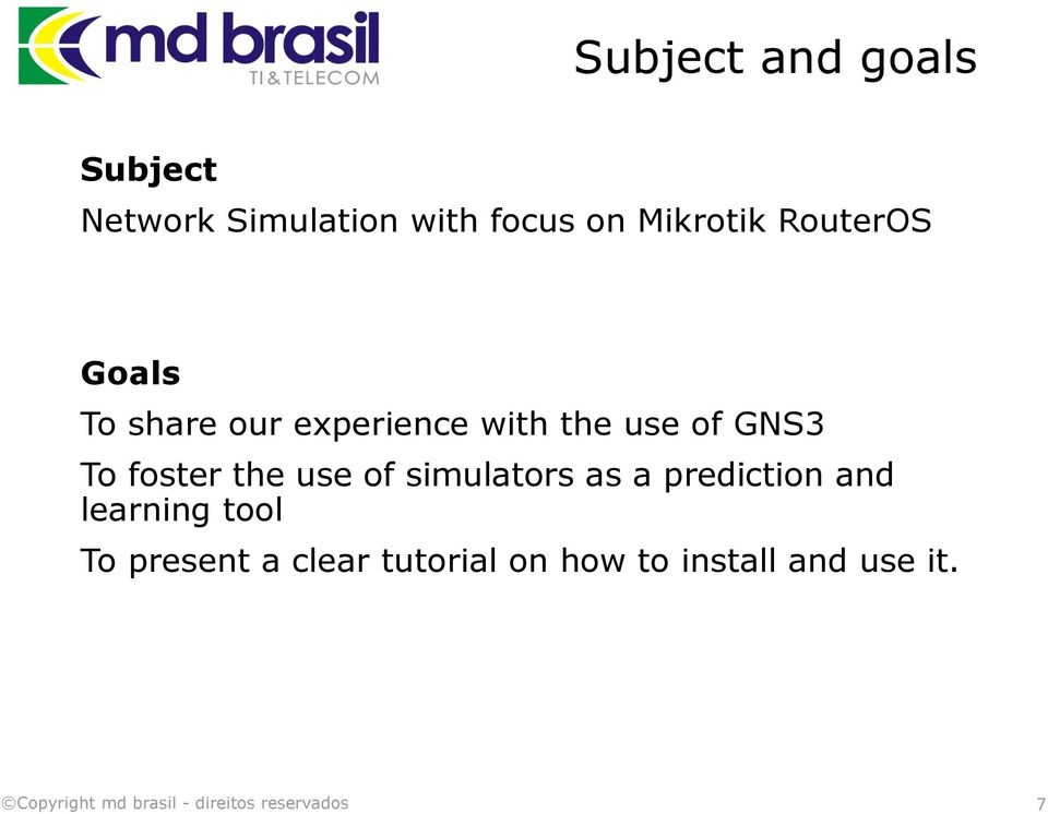 GNS3 To foster the use of simulators as a prediction and