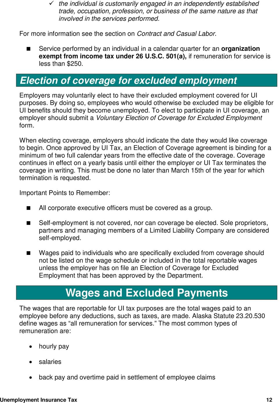Election of coverage for excluded employment Employers may voluntarily elect to have their excluded employment covered for UI purposes.