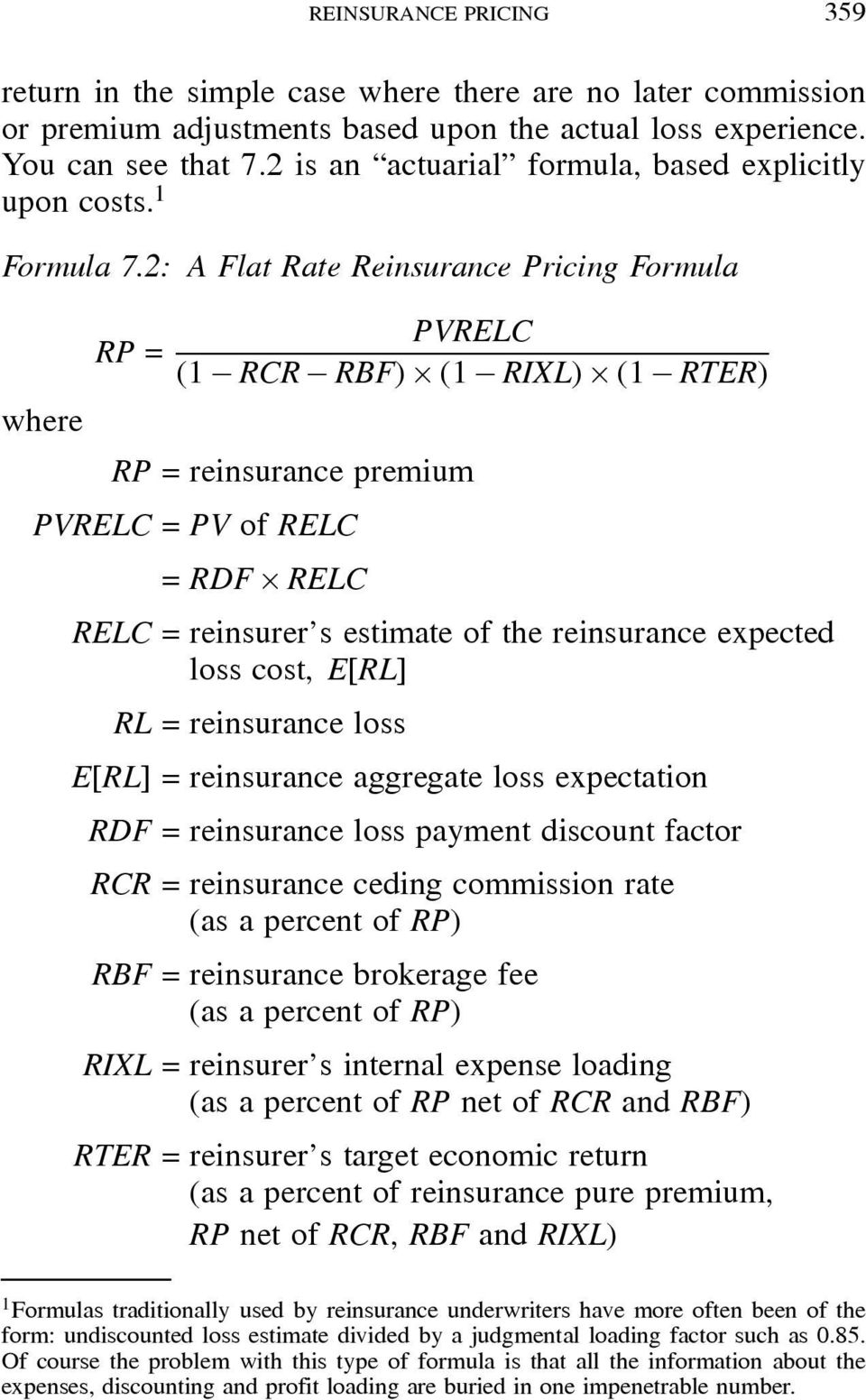 "RTER) where RP = reinsurance premium PVRELC = PV of RELC = RDF "" RELC RELC = reinsurer s estimate of the reinsurance expected loss cost, E[RL] RL = reinsurance loss E[RL] = reinsurance aggregate loss"