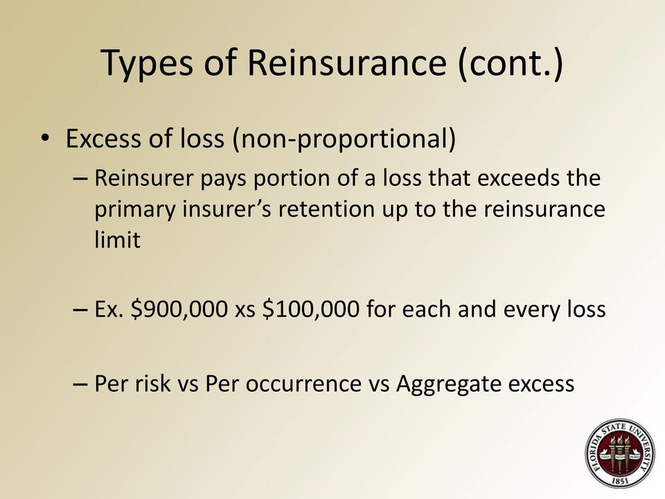 loss that exceeds the primary insurer s retention up to the