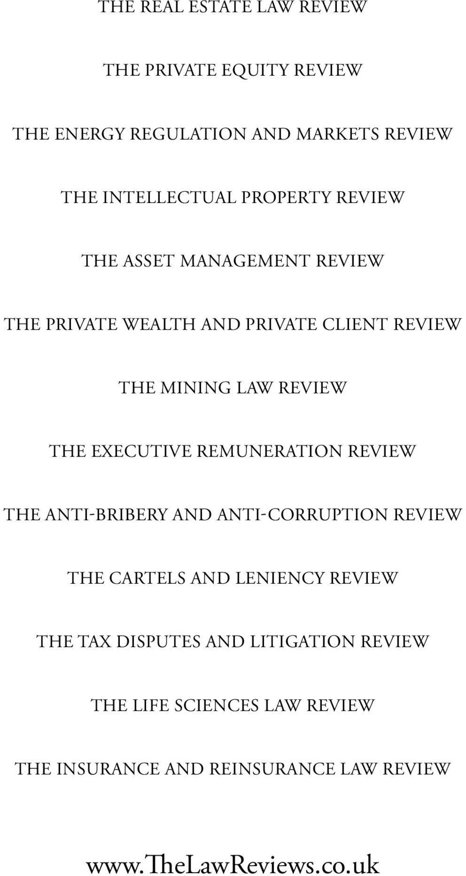 executive remuneration review The anti-bribery and anti-corruption review The Cartels and leniency review The Tax