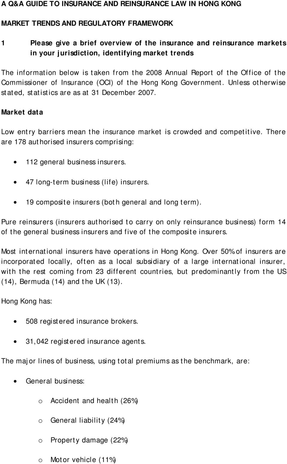 Unless therwise stated, statistics are as at 31 December 2007. Market data Lw entry barriers mean the insurance market is crwded and cmpetitive.