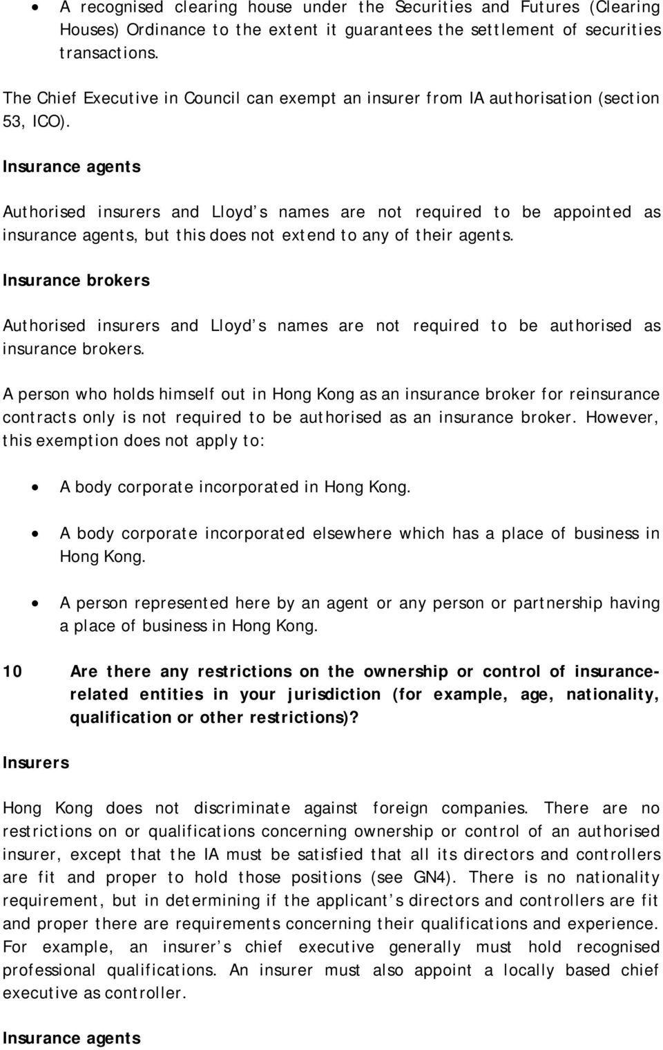 Insurance agents Authrised insurers and Llyd s names are nt required t be appinted as insurance agents, but this des nt extend t any f their agents.