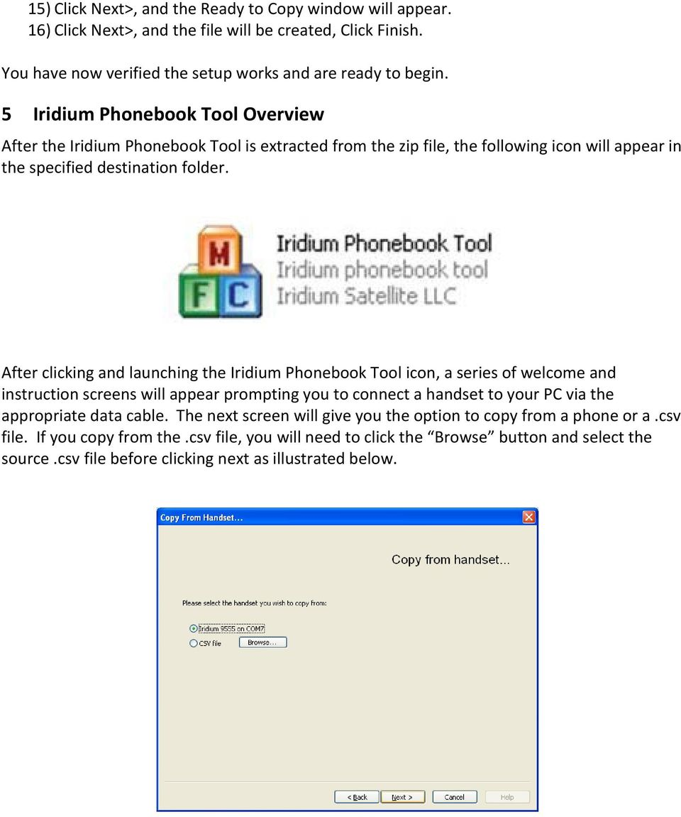 After clicking and launching the Iridium Phonebook Tool icon, a series of welcome and instruction screens will appear prompting you to connect a handset to your PC via the appropriate data