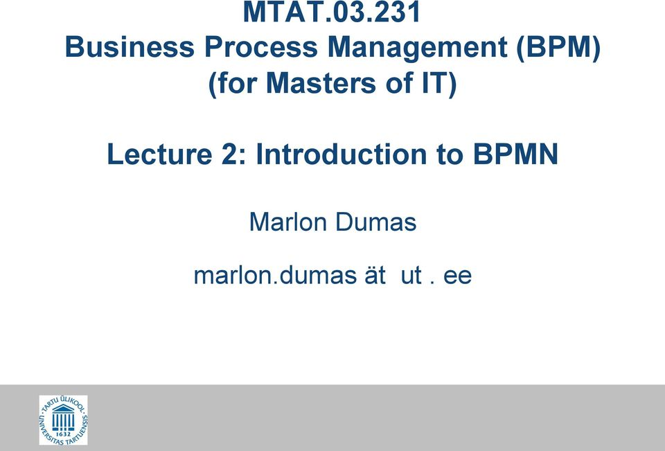 (BPM) (for Masters of IT) Lecture