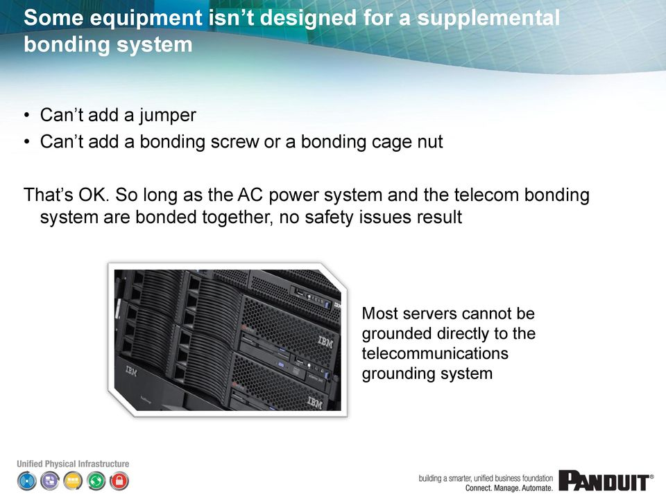 So long as the AC power system and the telecom bonding system are bonded together,