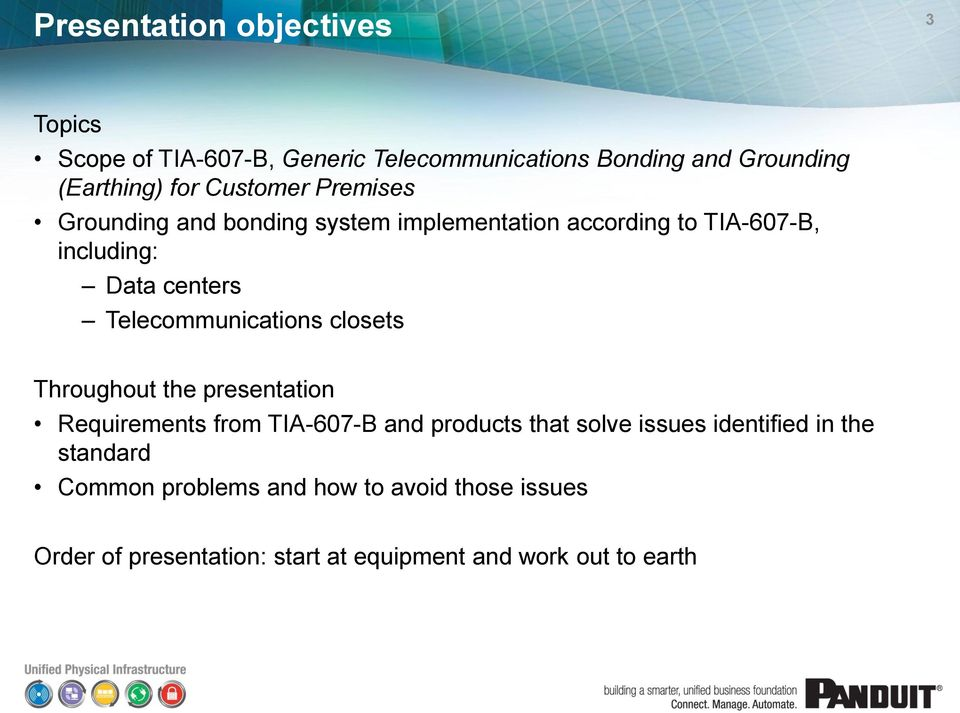 Telecommunications closets Throughout the presentation Requirements from TIA-607-B and products that solve issues