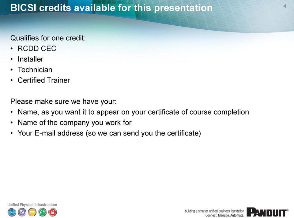 Name, as you want it to appear on your certificate of course completion Name