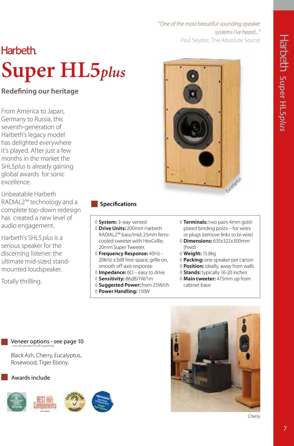 After just a few months in the market the SHL5plus is already gaining global awards for sonic excellence.