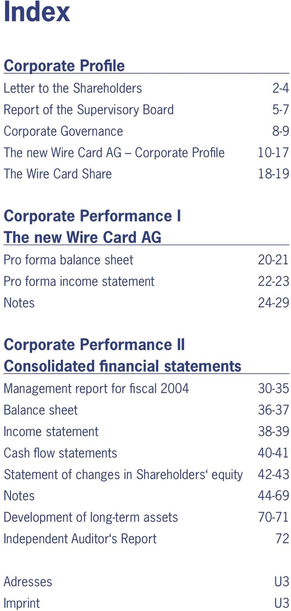 Corporate Performance II Consolidated financial statements Management report for fiscal 2004 30-35 Balance sheet 36-37 Income statement 38-39 Cash flow