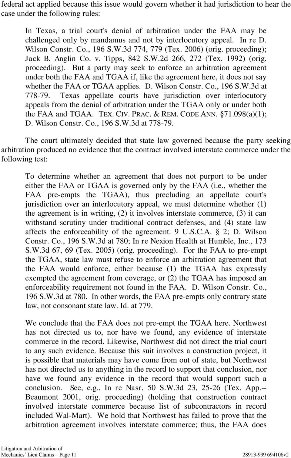 1992) (orig. proceeding). But a party may seek to enforce an arbitration agreement under both the FAA and TGAA if, like the agreement here, it does not say whether the FAA or TGAA applies. D.