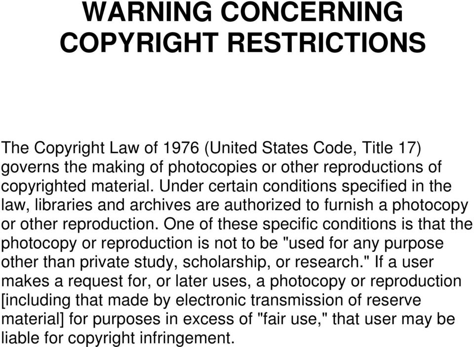 "One of these specific conditions is that the photocopy or reproduction is not to be ""used for any purpose other than private study, scholarship, or research."
