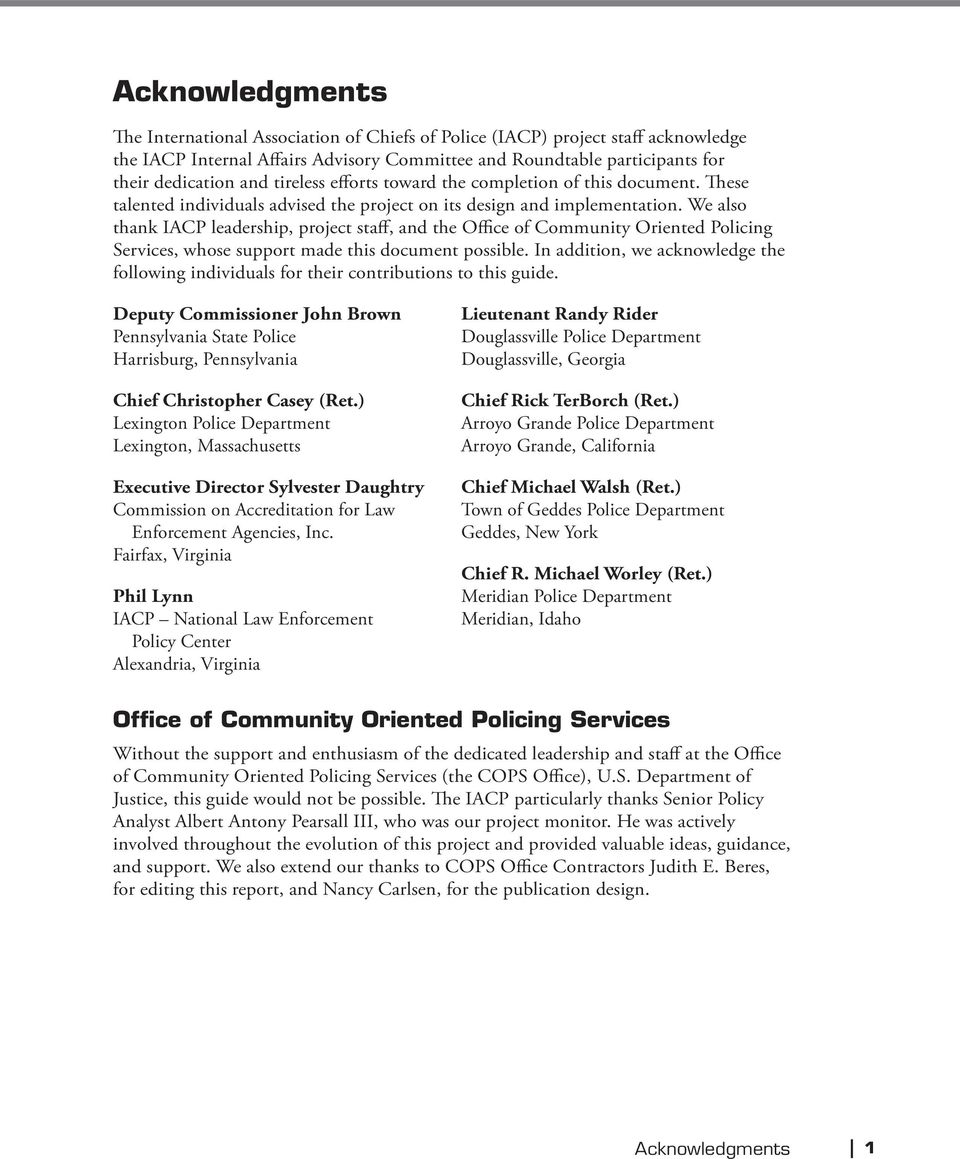 We also thank IACP leadership, project staff, and the Office of Community Oriented Policing Services, whose support made this document possible.