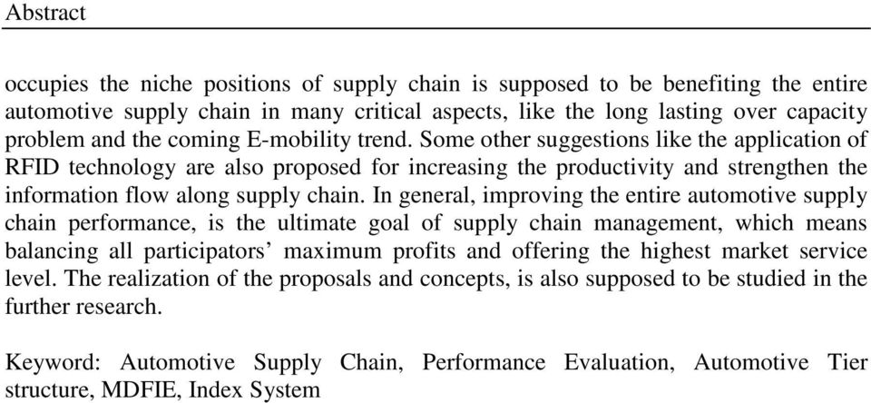 In general, improving the entire automotive supply chain performance, is the ultimate goal of supply chain management, which means balancing all participators maximum profits and offering the highest