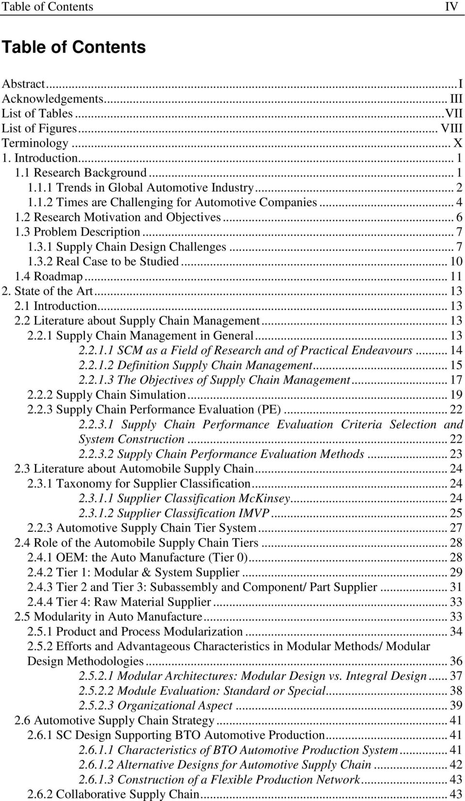 .. 10 1.4 Roadmap... 11 2. State of the Art... 13 2.1 Introduction... 13 2.2 Literature about Supply Chain Management... 13 2.2.1 Supply Chain Management in General... 13 2.2.1.1 SCM as a Field of Research and of Practical Endeavours.