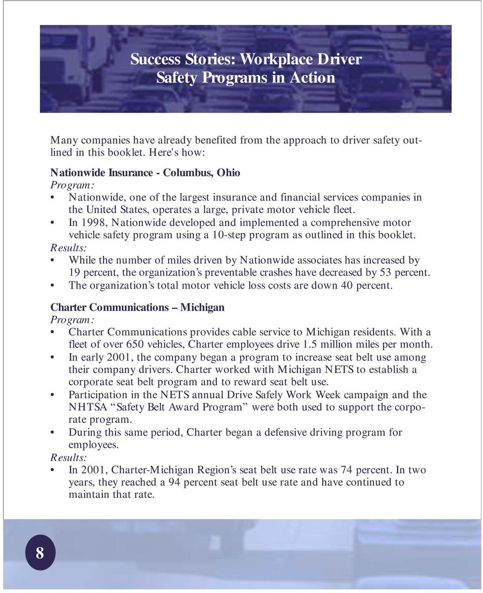 fleet. In 1998, Nationwide developed and implemented a comprehensive motor vehicle safety program using a 10-step program as outlined in this booklet.