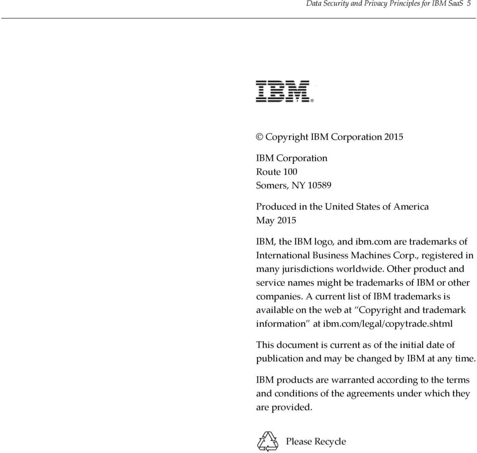 Other product and service names might be trademarks of IBM or other companies. A current list of IBM trademarks is available on the web at Copyright and trademark information at ibm.
