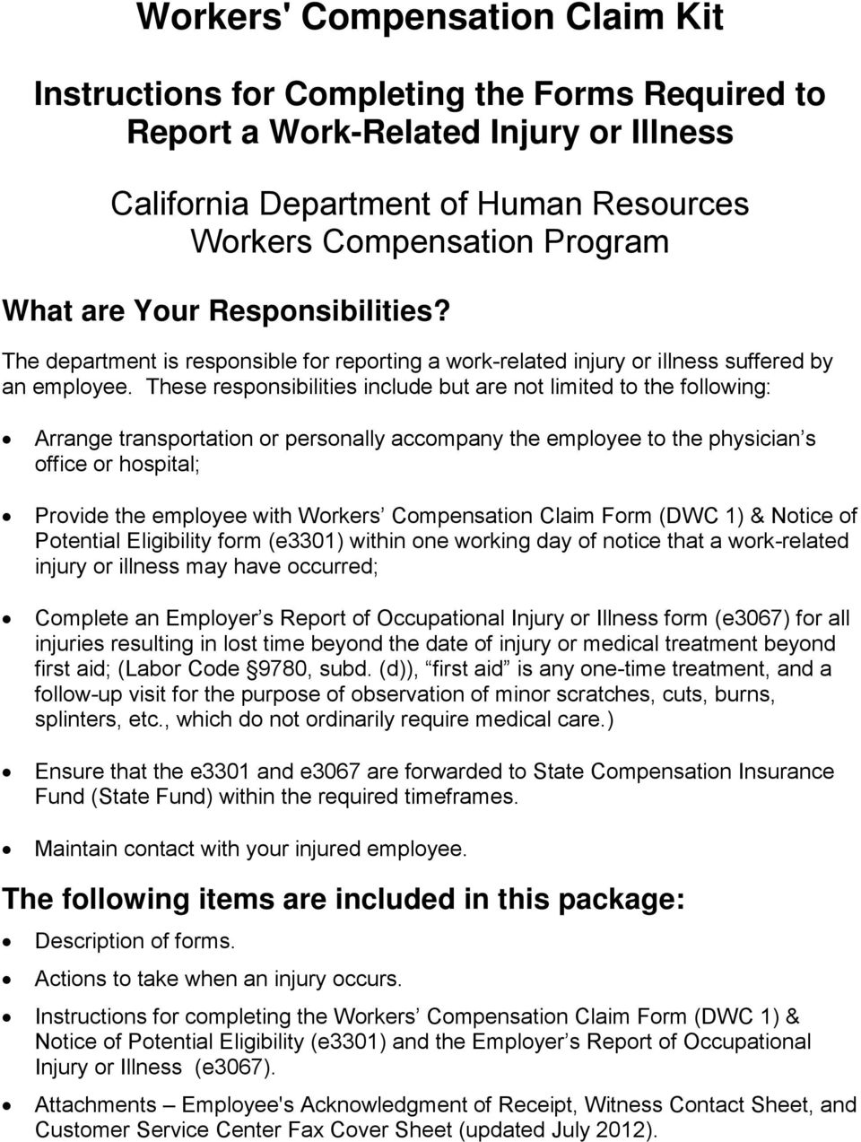These responsibilities include but are not limited to the following: Arrange transportation or personally accompany the employee to the physician s office or hospital; Provide the employee with