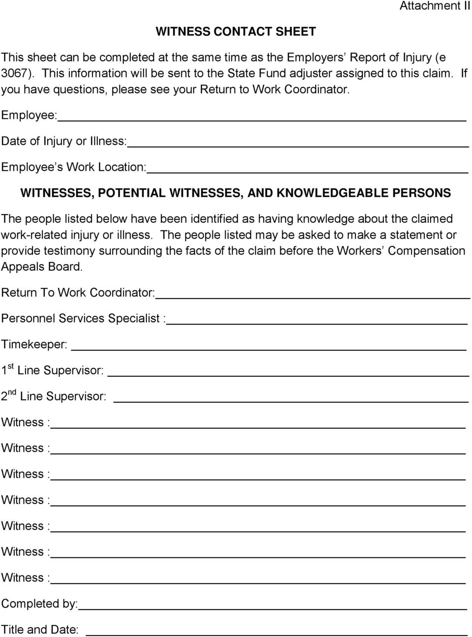 Employee: Date of Injury or Illness: Employee s Work Location: WITNESSES, POTENTIAL WITNESSES, AND KNOWLEDGEABLE PERSONS The people listed below have been identified as having knowledge about the