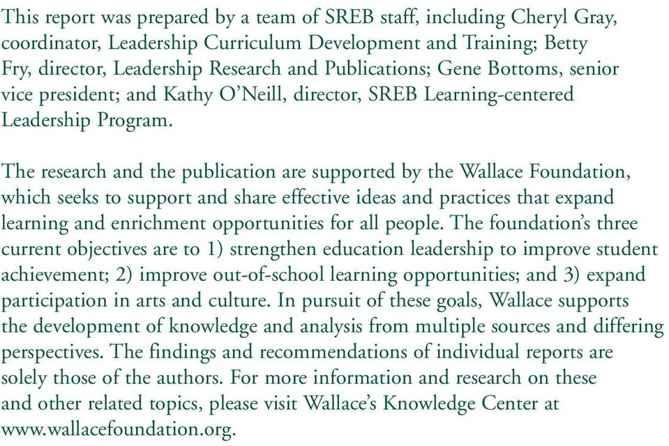 The research and the publication are supported by the Wallace Foundation, which seeks to support and share effective ideas and practices that expand learning and enrichment opportunities for all