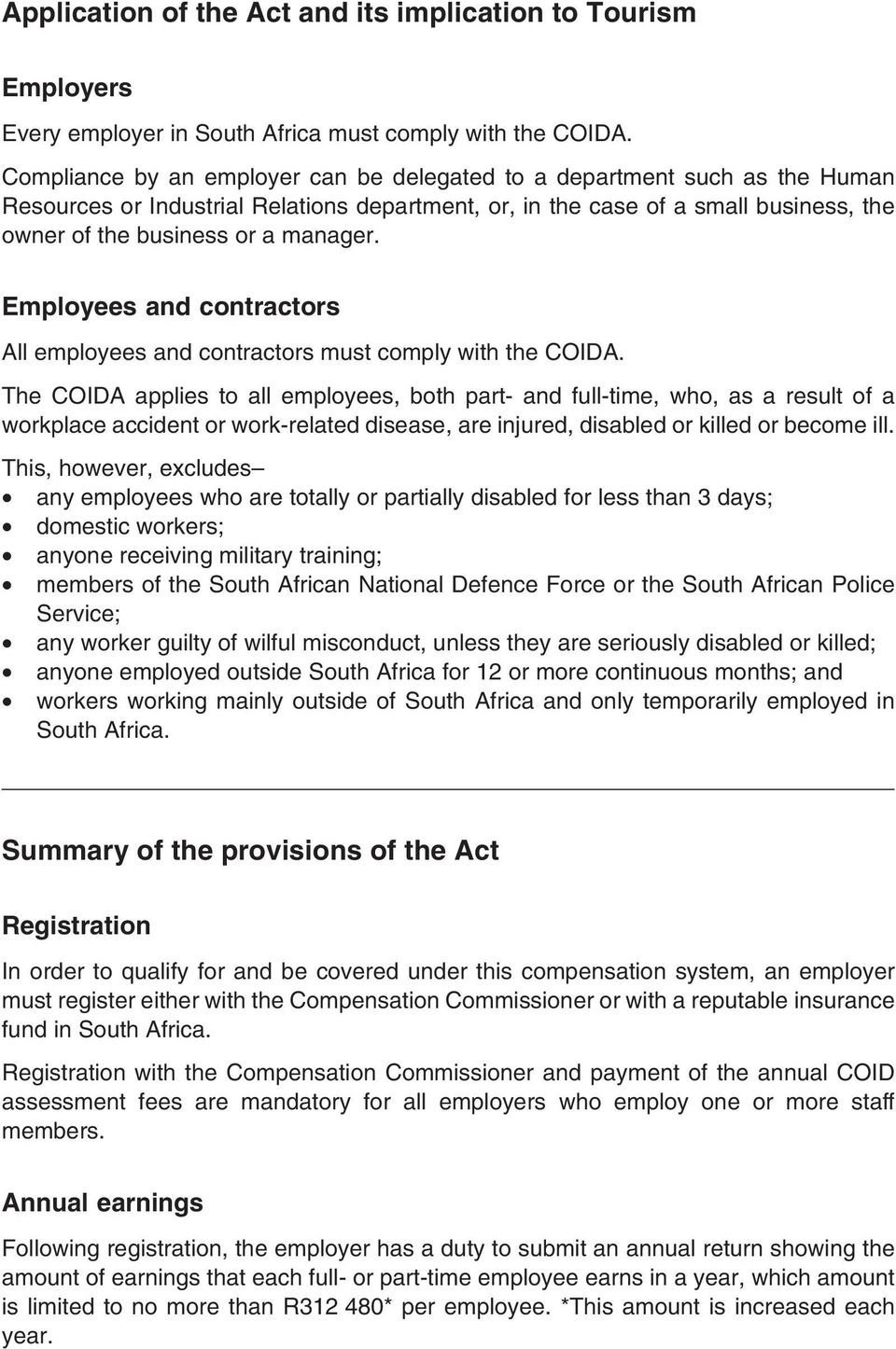 Employees and contractors All employees and contractors must comply with the COIDA.