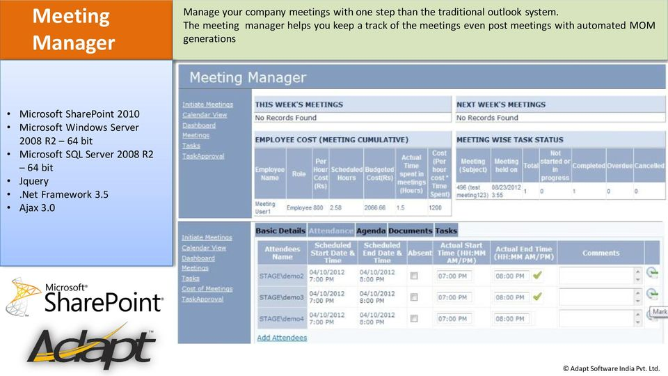 The meeting manager helps you keep a track of the meetings