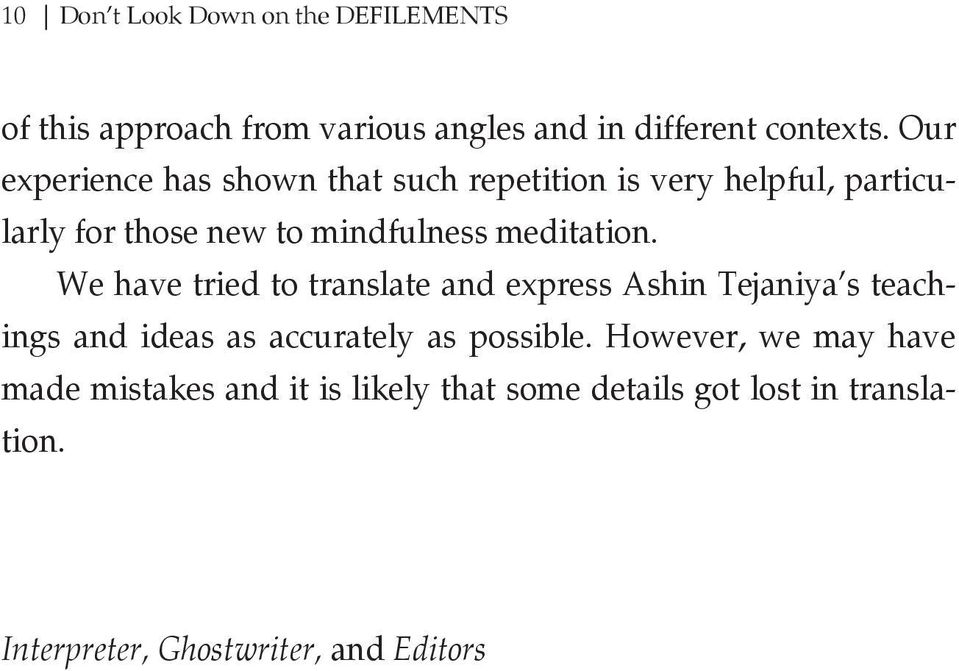 meditation. We have tried to translate and express Ashin Tejaniya s teachings and ideas as accurately as possible.