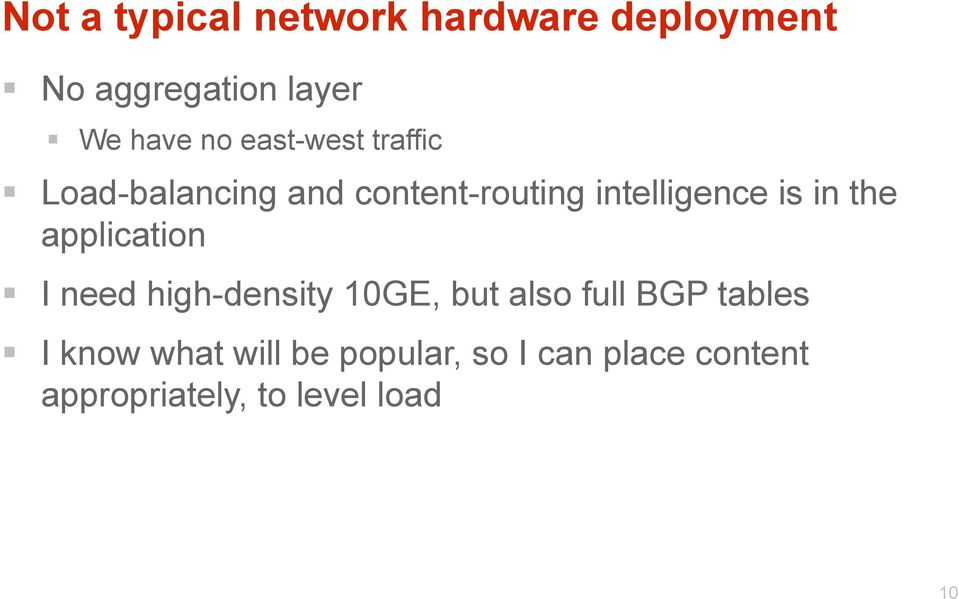 the application I need high-density 10GE, but also full BGP tables I know