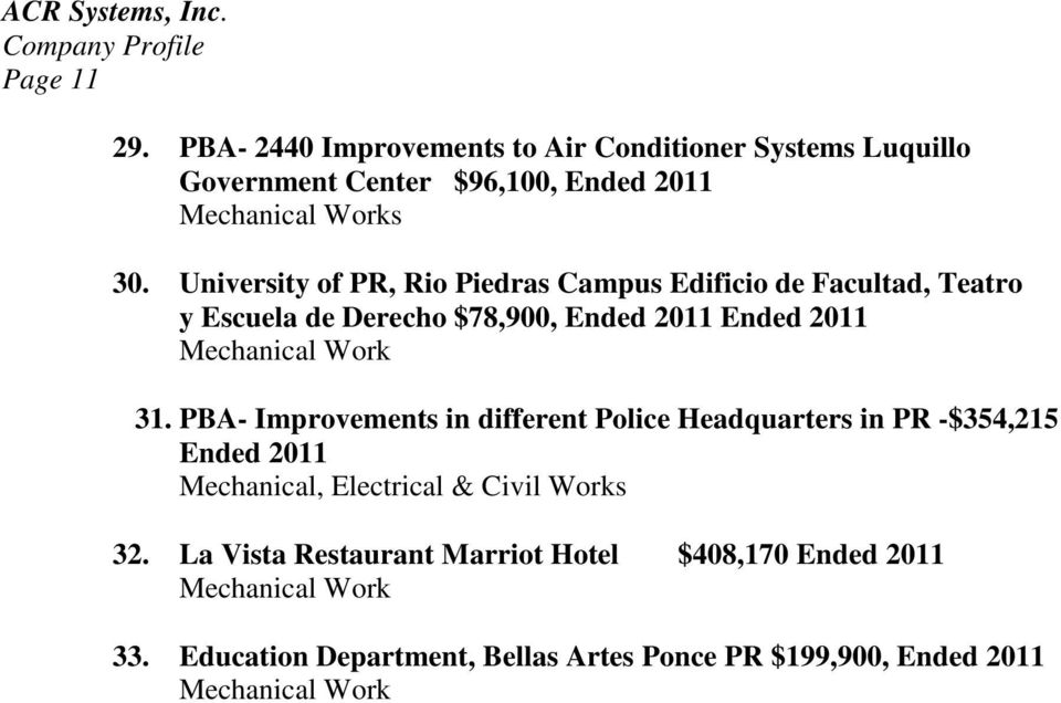 31. PBA- Improvements in different Police Headquarters in PR -$354,215 Ended 2011 Mechanical, Electrical & Civil Works