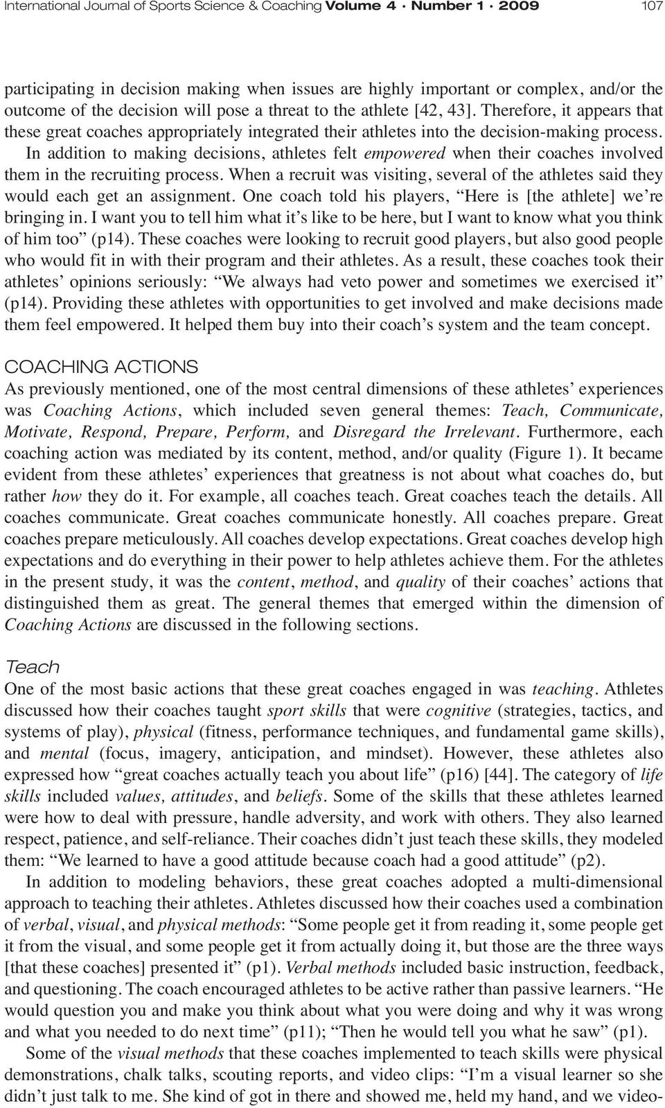 In addition to making decisions, athletes felt empowered when their coaches involved them in the recruiting process.