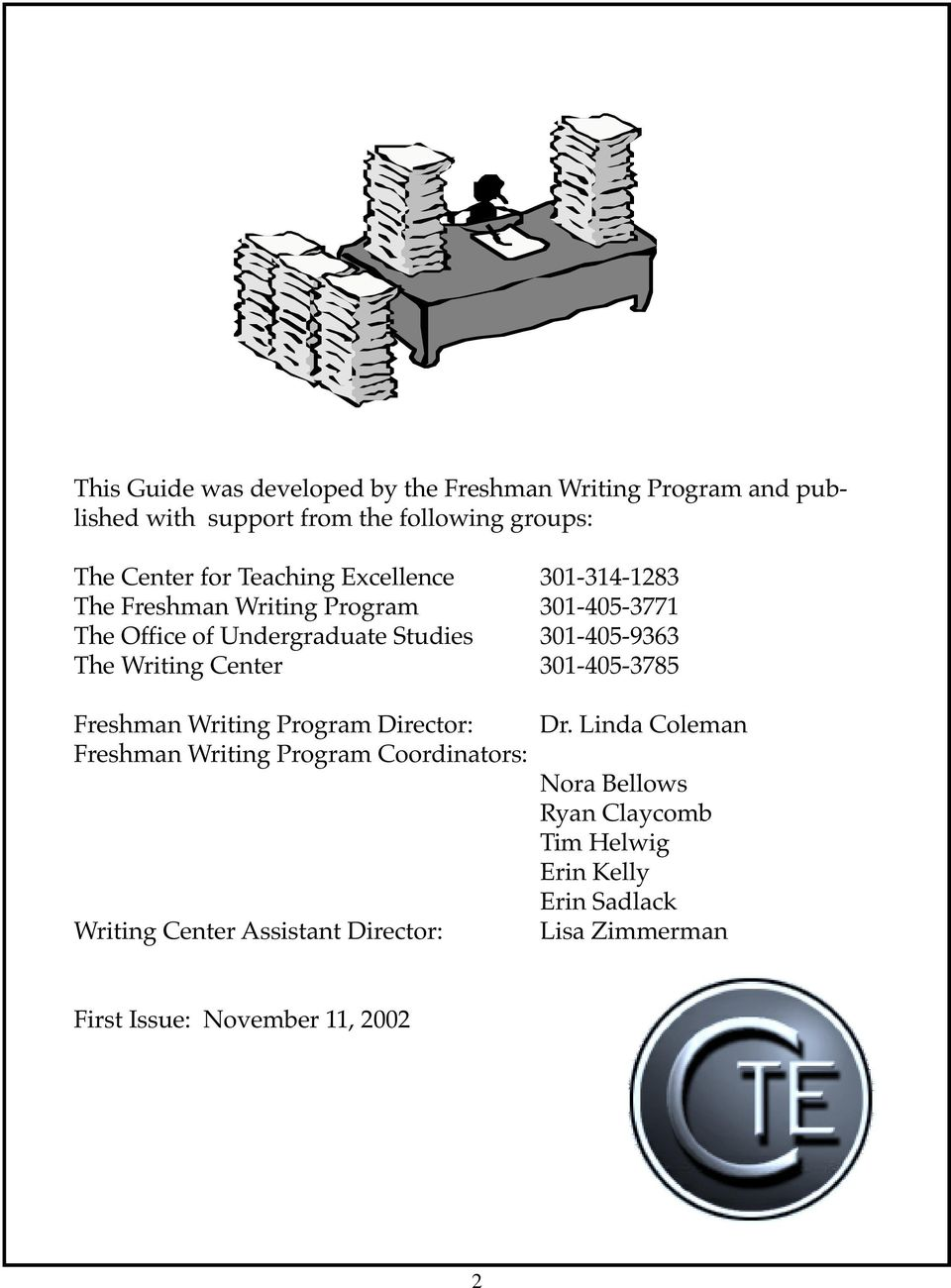 Writing Center 301-405-3785 Freshman Writing Program Director: Freshman Writing Program Coordinators: Writing Center Assistant