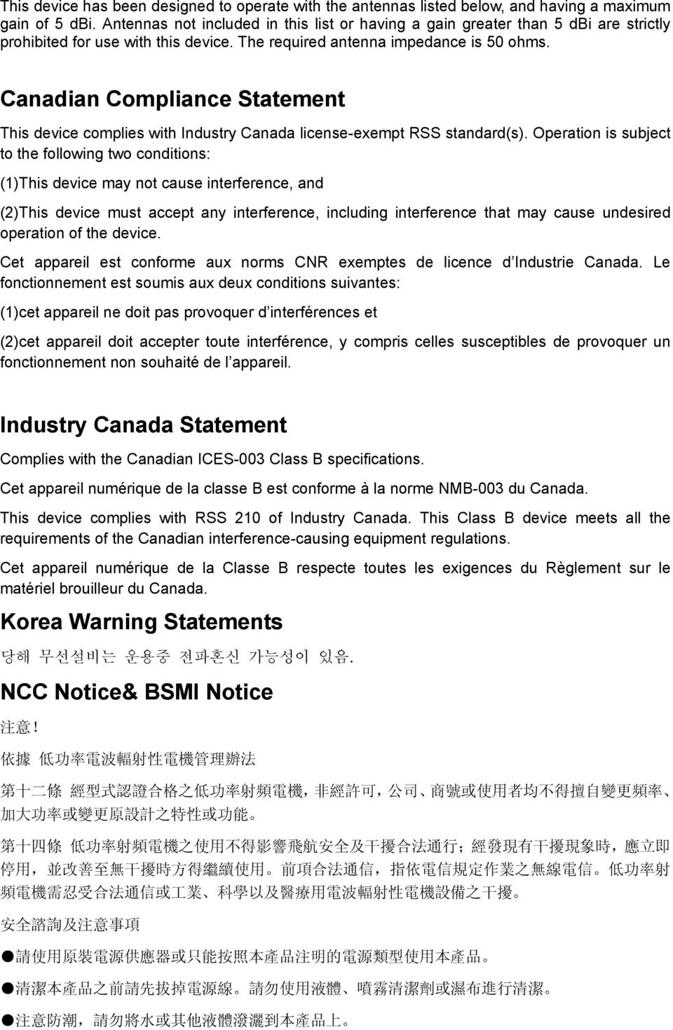 Canadian Compliance Statement This device complies with Industry Canada license-exempt RSS standard(s).
