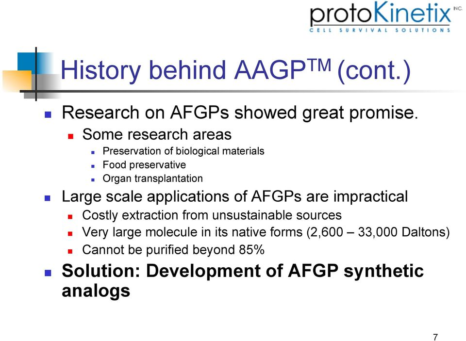 Large scale applications of AFGPs are impractical! Costly extraction from unsustainable sources!