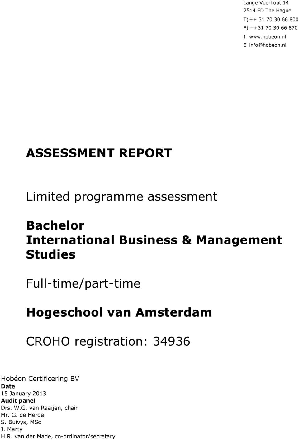 Full-time/part-time Hogeschool van Amsterdam CROHO registration: 34936 Hobéon Certificering BV Date 15 January