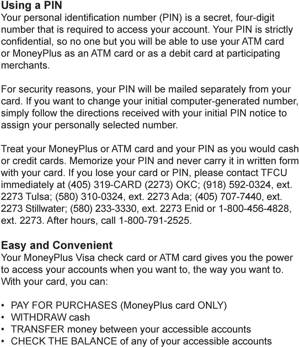 For security reasons, your PIN will be mailed separately from your card.