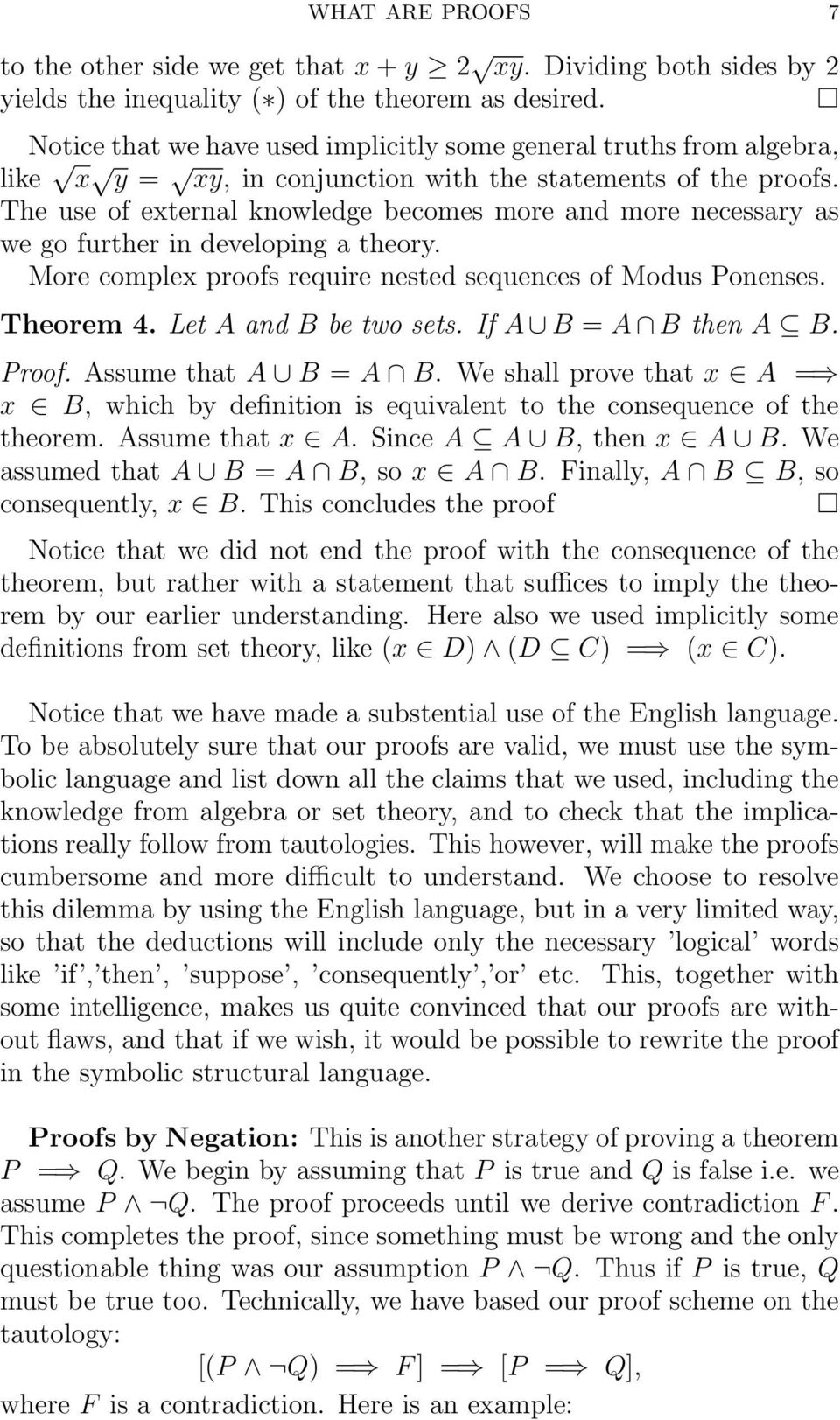 The use of external knowledge becomes more and more necessary as we go further in developing a theory. More complex proofs require nested sequences of Modus Ponenses. Theorem 4.