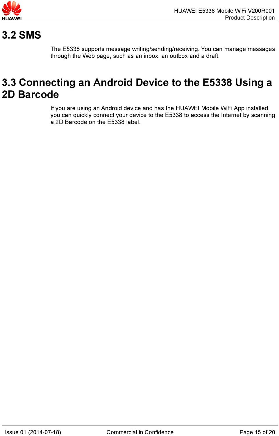 3 Connecting an Android Device to the E5338 Using a 2D Barcode If you are using an Android device and has the HUAWEI