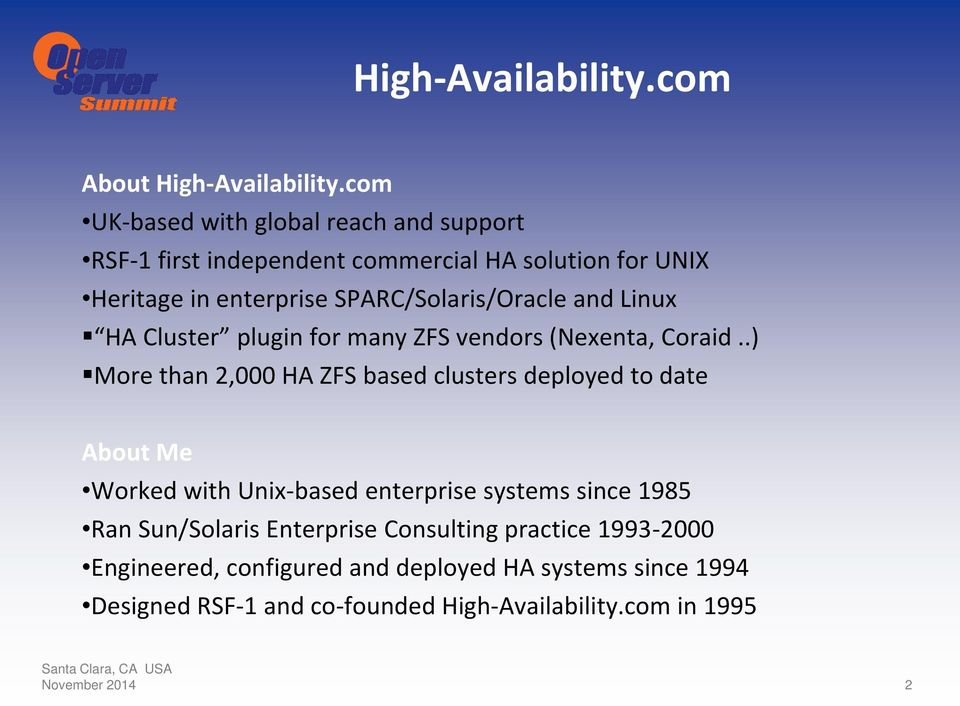 SPARC/Solaris/Oracle and Linux HA Cluster plugin for many ZFS vendors (Nexenta, Coraid.