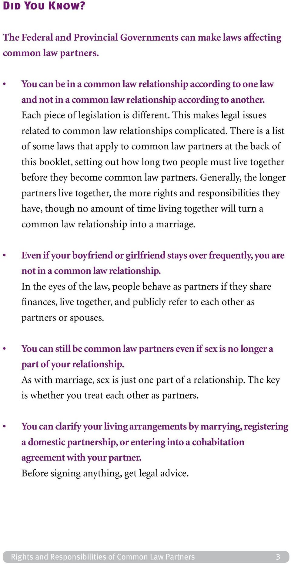 This makes legal issues related to common law relationships complicated.