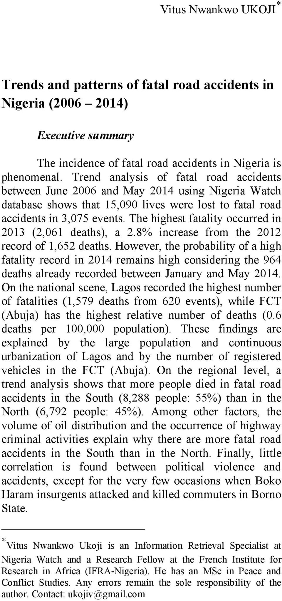 The highest fatality occurred in 2013 (2,061 deaths), a 2.8% increase from the 2012 record of 1,652 deaths.