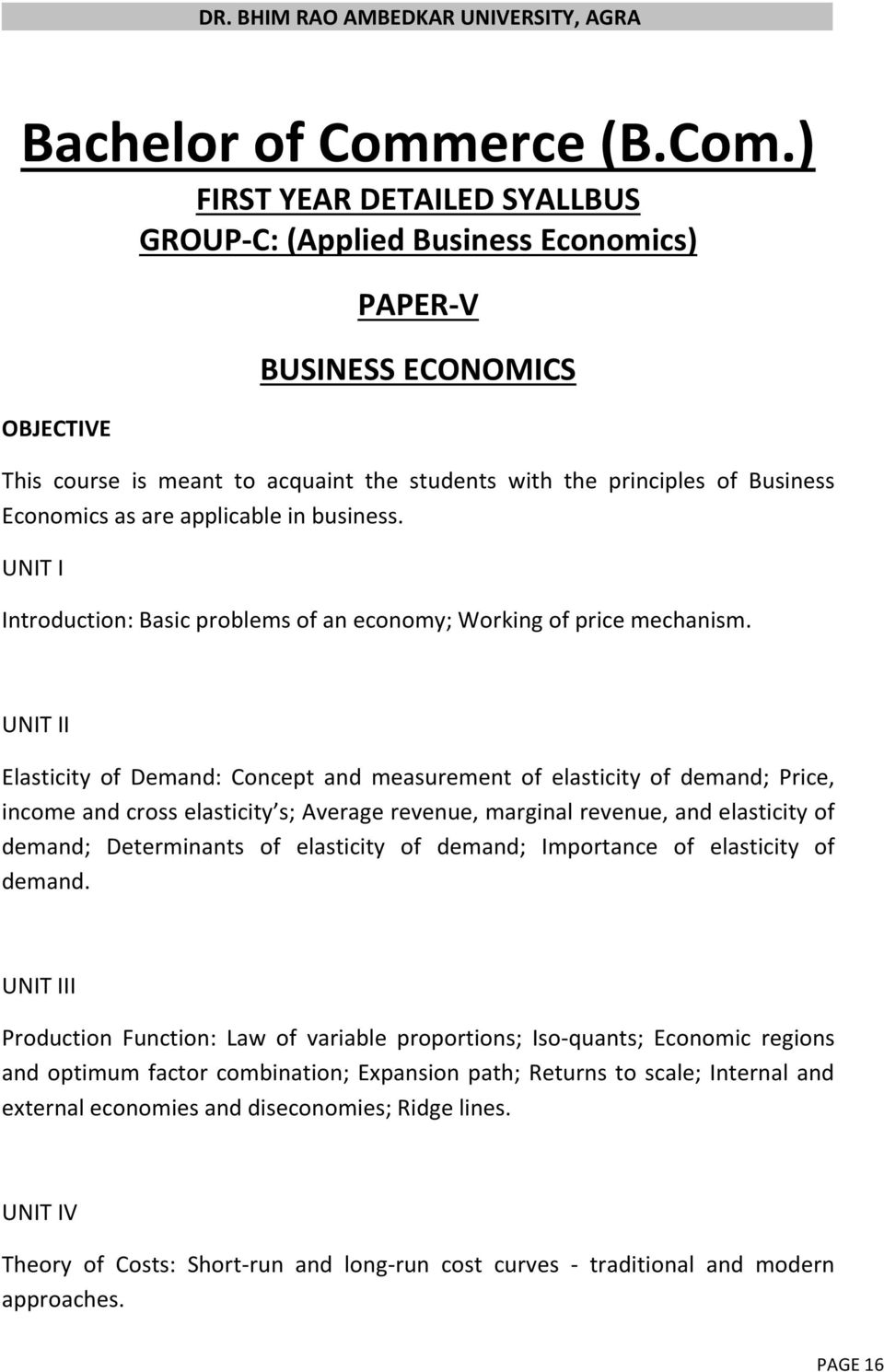 ) FIRST YEAR DETAILED SYALLBUS GROUP-C: (Applied Business Economics) OBJECTIVE PAPER-V BUSINESS ECONOMICS This course is meant to acquaint the students with the principles of Business Economics as
