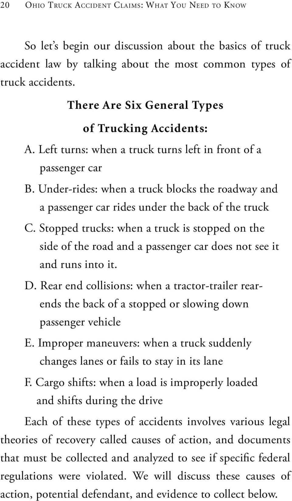 Under-rides: when a truck blocks the roadway and a passenger car rides under the back of the truck C.