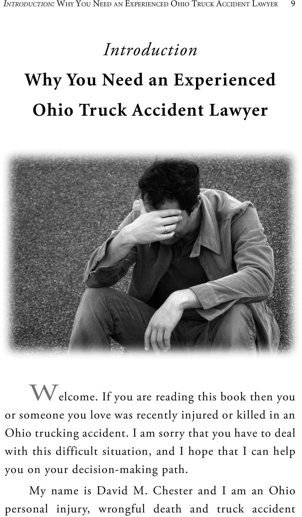 If you are reading this book then you or someone you love was recently injured or killed in an Ohio trucking accident.